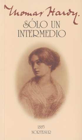 Sólo un intermedio (Paperback): Thomas Hardy