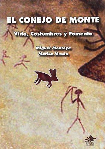 9788493683672: Conejo de monte, el - vida, costumbres y fomento