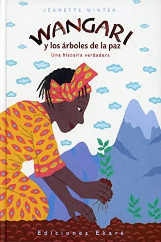 9788493684310: Wangari y los arboles de la paz / Wangari's Trees of Peace (Una Historia Verdadera) (Spanish Edition)