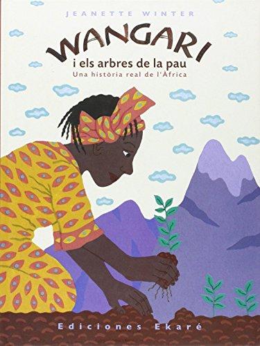 9788493684327: Wangari i els arbres de la pau (Primeras lecturas)