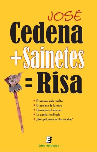 9788493684532: Cedena+Sainetes= Risa (Spanish Edition)