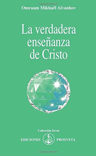 9788493685072: LA VERDADERA ENSEÑANZA DE CRISTO