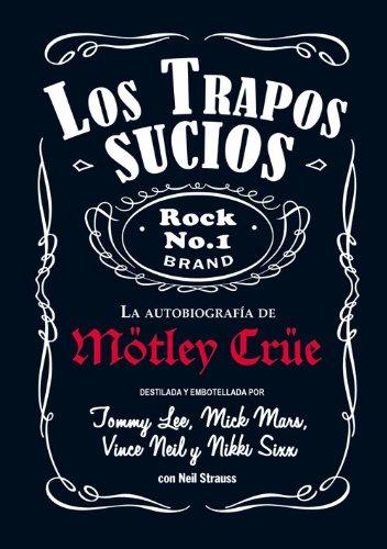 9788493686406: LOS TRAPOS SUCIOS. LA AUTOBIOGRAFIA DE MOTLEY CRUE ***REIMPRESION***
