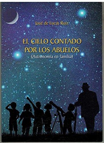 el cielo contado por los abuelos: José de Lucas Ruiz