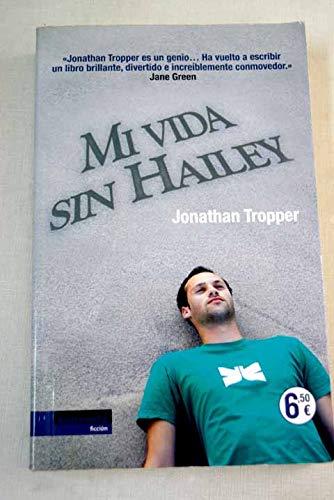 9788493695231: MI VIDA SIN HAILEY (Spanish Edition)