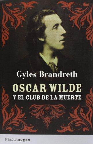 9788493696009: Oscar Wilde y el club de la muerte (Plata negra)