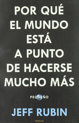 9788493696115: Por que el mundo esta a punto de hacerse mucho mas pequeno (Spanish Edition)