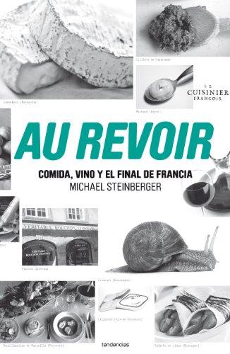 9788493696139: Au revoir. Comida, vino y el final de Francia (Cuisinier Francois) (Spanish Edition)