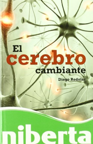 9788493700751: El cerebro cambiante (niberta/Serie Major)