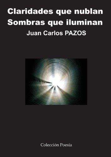 9788493701666: Claridades que Nublan Sombras que Iluminan (Spanish Edition)