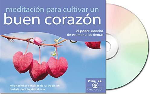 9788493704353: Meditación Para Cultivar Un Buen Corazón (Vive La Meditacion)