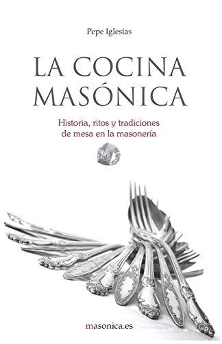 9788493707866: LA COCINA MASONICA