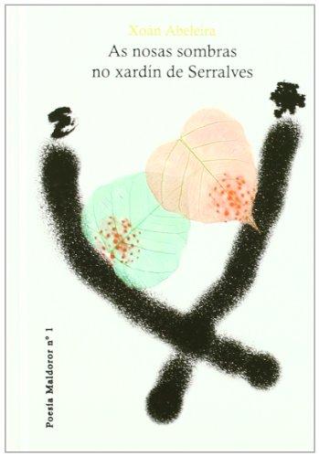 9788493708849: As nosas sombras no xard�n de Serralves