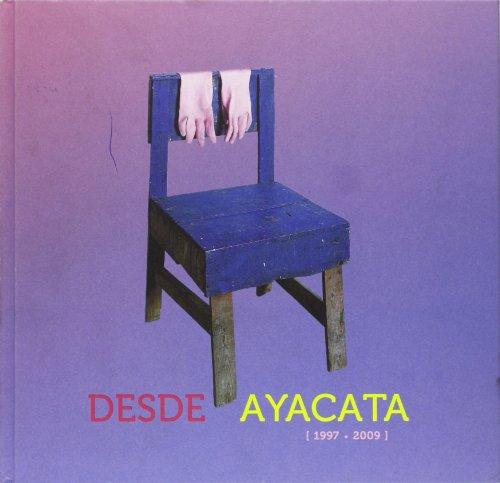 9788493710309: Desde Ayacata, (1997-2009)