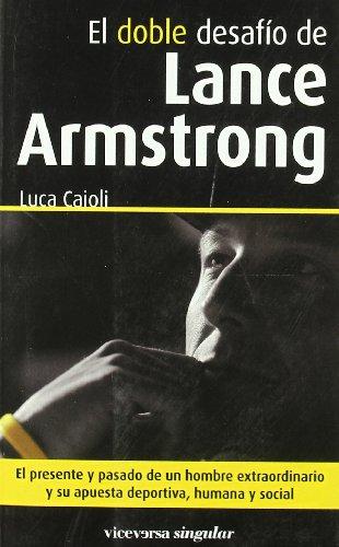 9788493710958: El doble desafío de Lance Armstrong (Viceversa singular)