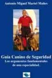 9788493712457: Guia canino de seguridad. Los argumentos fundamentales de una especialidad.