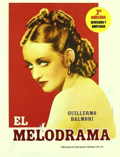 El melodrama (Paperback): Guillermo Balmori Serrano