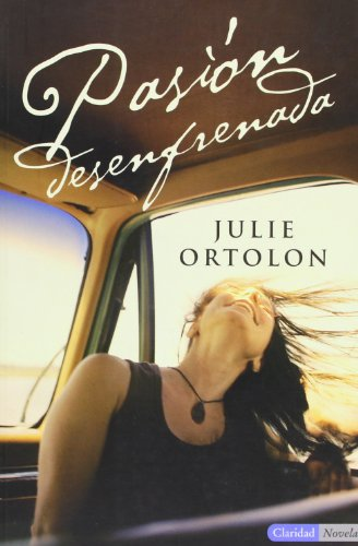Pasion desenfrendada (Spanish Edition) (8493716928) by Julie Ortolon
