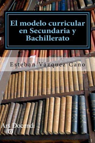 El modelo curricular en Secundaria y Bahillerato: EVC Esteban VAzquez
