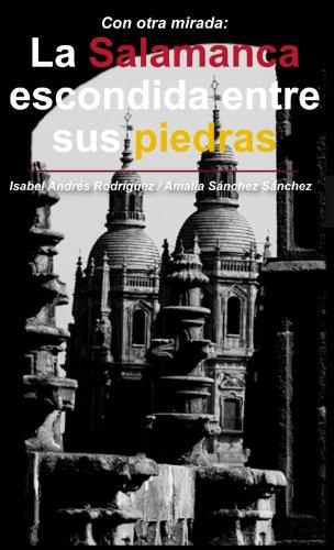9788493717780: Con otra mirada. La Salamanca escondida entre sus piedras (Vivencias)