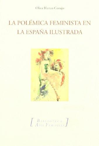 9788493718473: La polemica feminista en la Espana ilustrada