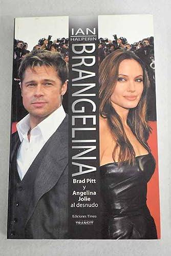 9788493719302: Brangelina - brad pitt y angelina jolie al desnudo