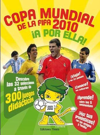 9788493719395: Copa Mundial de la FIFA 2010 : ¡a por ella!