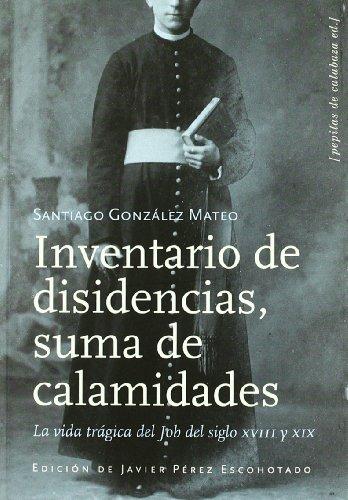 9788493720599: Inventario De Disidencias, Suma De Calamidades