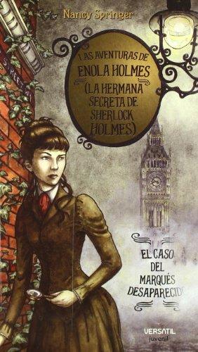 9788493720674: Las aventuras de Enola Holmes (La hermana secreta de Sherlock Holmes): Aventuras De Enola Holmes 1 - Cas: El caso del Marqués desaparecido (JUVENIL)