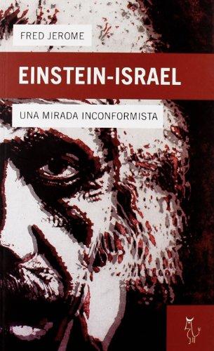 9788493721817: Einsten-Israel y el sionismo, una mirada inconformista / Einstein, Israel and Zionism, a maverick look