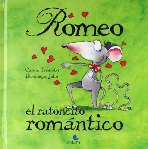 9788493722289: Romeo, el ratoncito romantico (Spanish Edition)