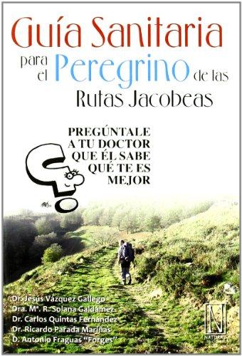 9788493722487: Guía Sanitaria Para El Peregrino De Las Rutas Jacobeas