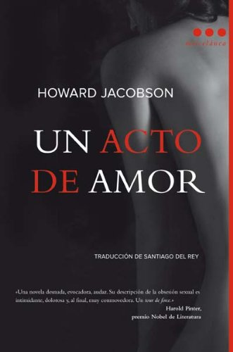 Un acto de amor (Spanish Edition) (8493722804) by Howard Jacobson