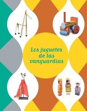 9788493723354: Los Juguetes de las Vanguardias (Catalogo Exposicion)