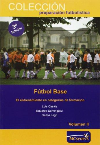 9788493724658: Fútbol base. El entrenamiento en categorías de formación Vol II
