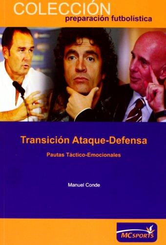 Transicion ataque-defensa. Pautas tactico-emocionales (Spanish Edition): Manuel Conde
