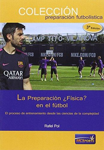 9788493724689: La Preparación ¿Física? en el fútbol