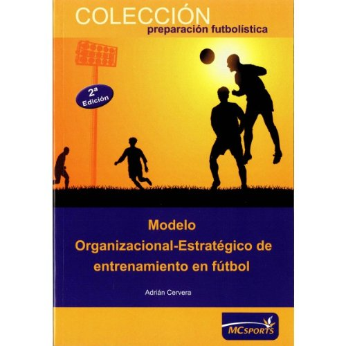 9788493724696: Modelo organizacional-estratégico de entrenamiento en fútbol