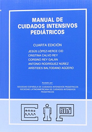 9788493726225: Manual de cuidados intensivos pediatricos (4ª ed.)