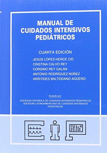 9788493726225: MANUAL DE CUIDADOS INTENSIVOS PEDIATRICOS (4ª ED)