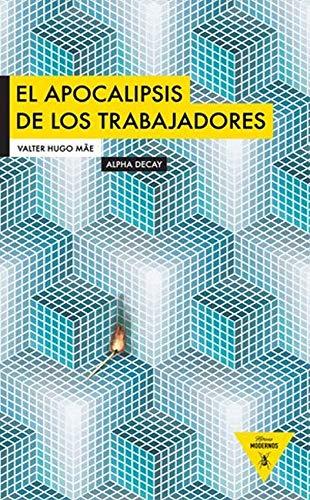 El apocalipsis de los trabajadores (Heroes Modernos) (Spanish Edition): Mãe, Valter Hugo