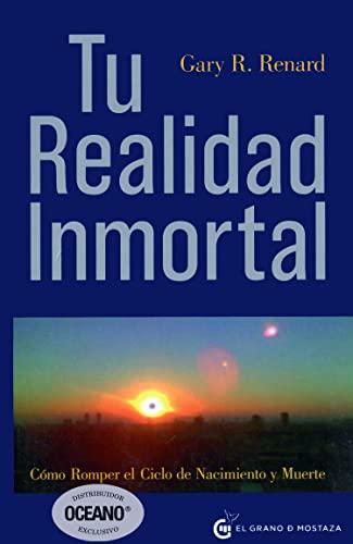 9788493727406: Tu Realidad Inmortal (Un Curso de Milagros)