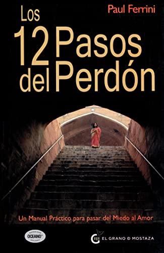 9788493727451: 12 PASOS DEL PERDÓN, LOS UN MANUAL PRÁCTICO PARA PASAR DEL MIEDO AL AMOR