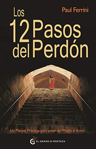 9788493727451: Los 12 Pasos Del Perdón (Un Curso de Milagros)