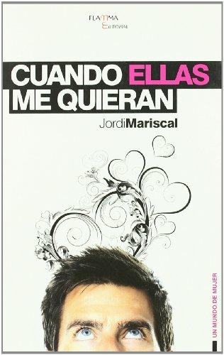 Cuando ellas me quieran (Paperback): Jordi Mariscal Servitje