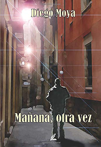 9788493732738: Mañana, Otra Vez (Spanish Edition)