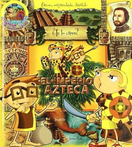 9788493732974: Imperio Azteca,El (Te Lo Crees (arazonia))