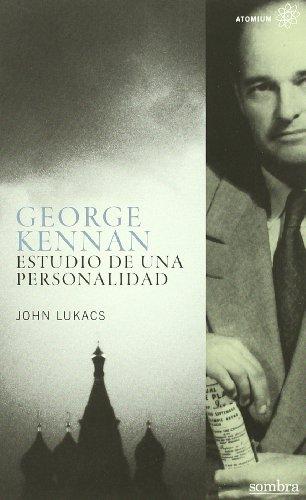 9788493735425: GEORGE KENNAN. ESTUDIO DE UNA PERSONALIDAD