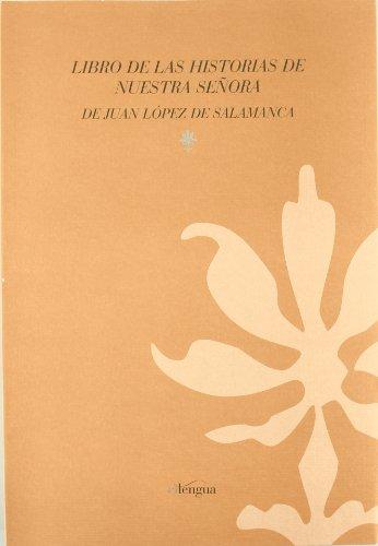 9788493736088: Libro de las historias de Nuestra Señora de Juan López de Salamanca