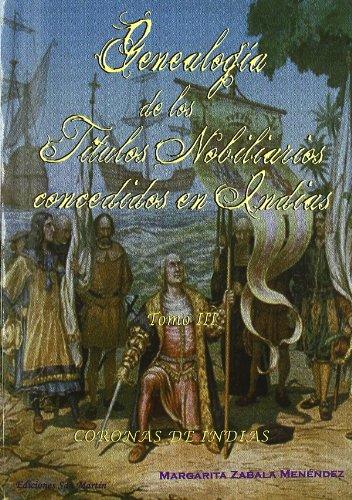 9788493736484: (III)genealogia de los titulos nobiliarios concedidos en indias, vol.III